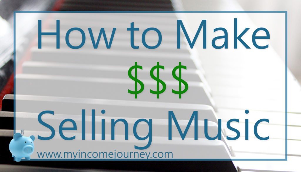 How to make money selling music my income journey for How to make and sell
