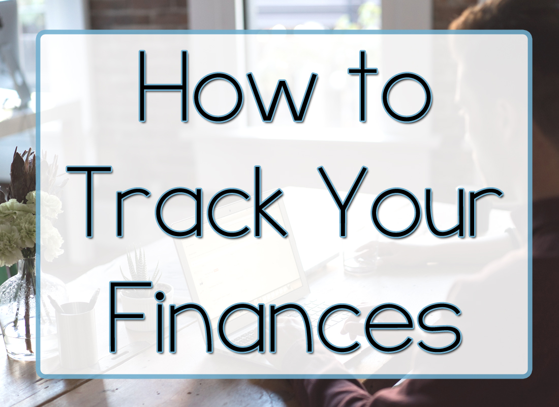 Why You Absolutely MUST Track Your Finances