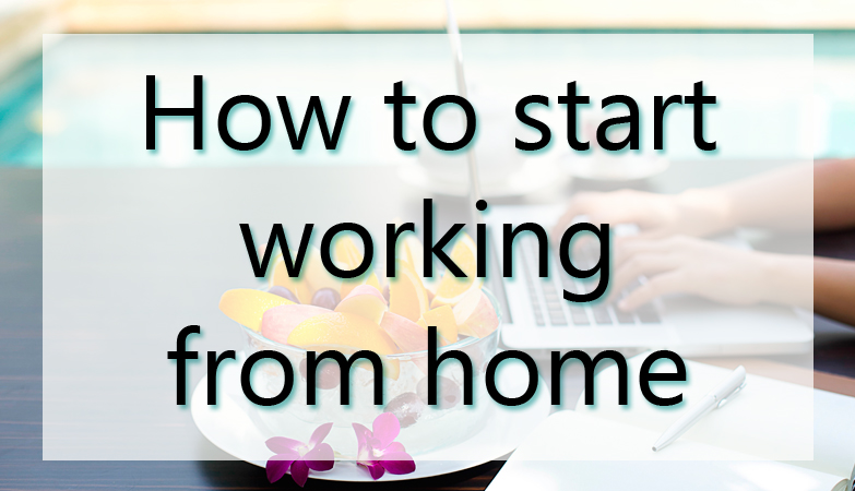 How Do I Get Started Working From Home?
