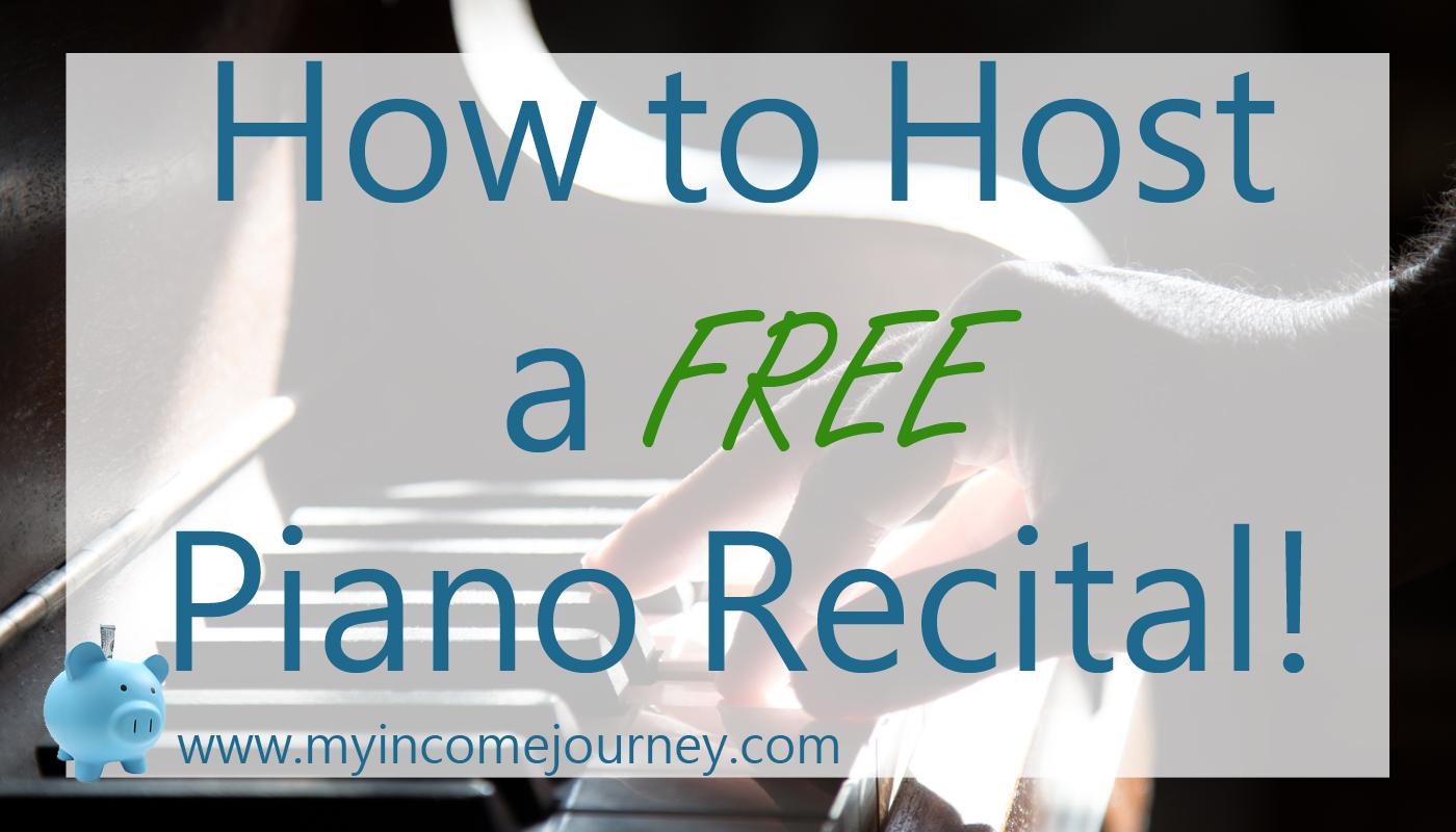 How to Host a Free Piano Recital!