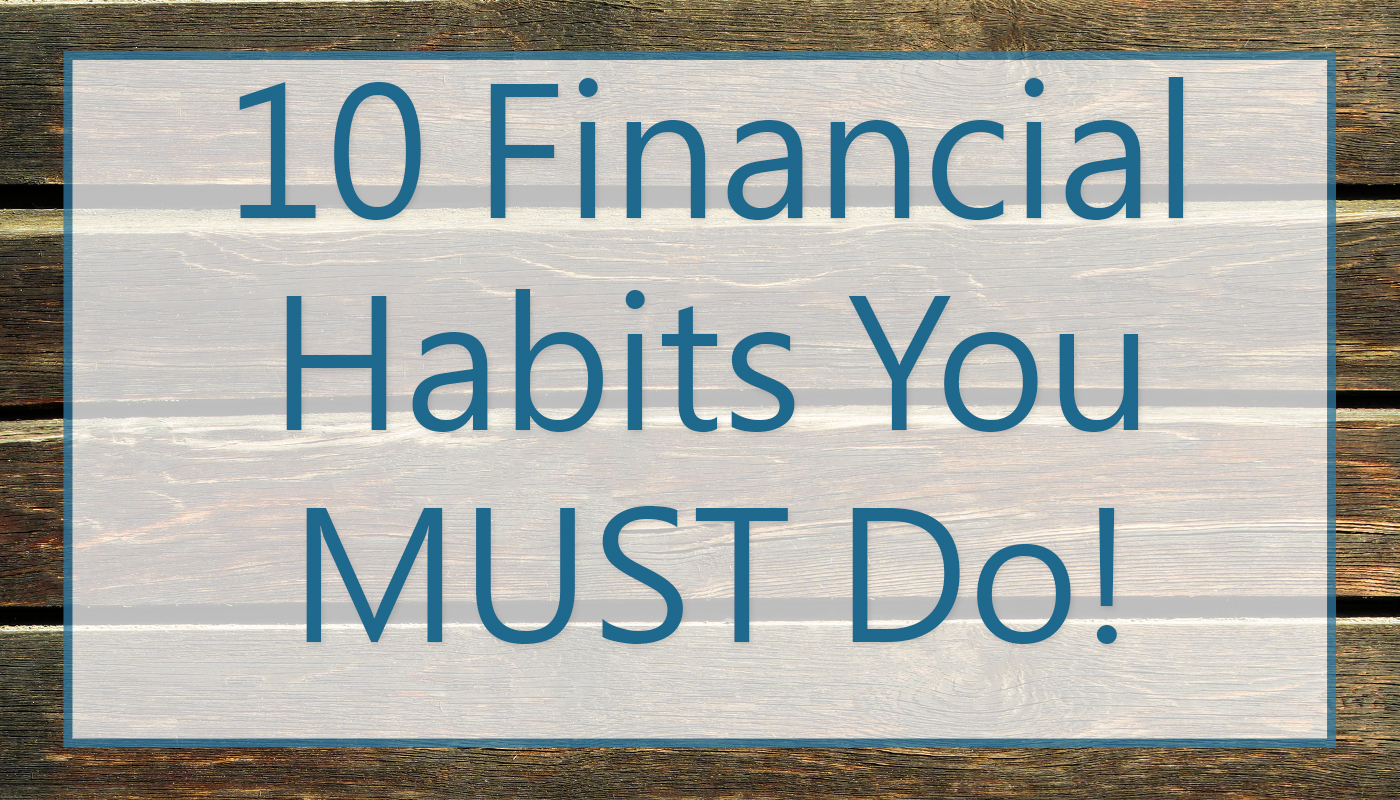 10 Financial Habits Everyone Must Do