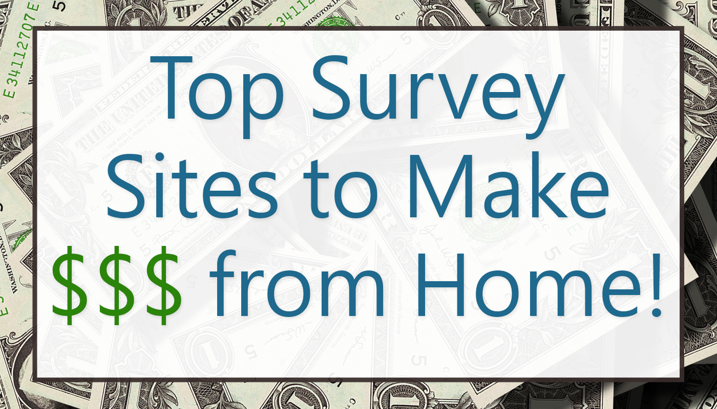Top Survey Sites to Make Money From Home